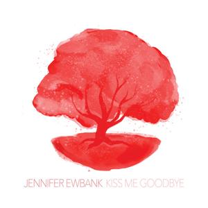 Kiss Me Goodbye (Jennifer Ewbank)